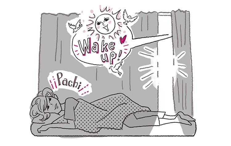 【疲れ:対処法1】朝の目覚ましをやめて、自然な光で目を覚ます練習